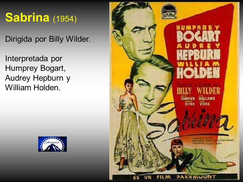 Sabrina (1954) Dirigida por Billy Wilder. Interpretada por