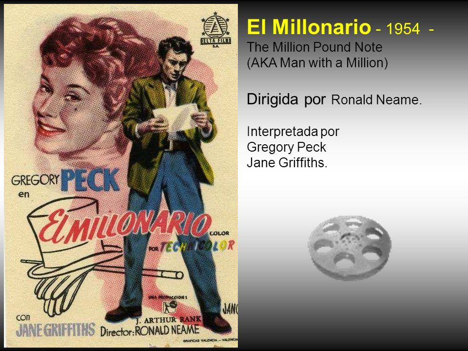 El Millonario - 1954 - Dirigida por Ronald Neame.