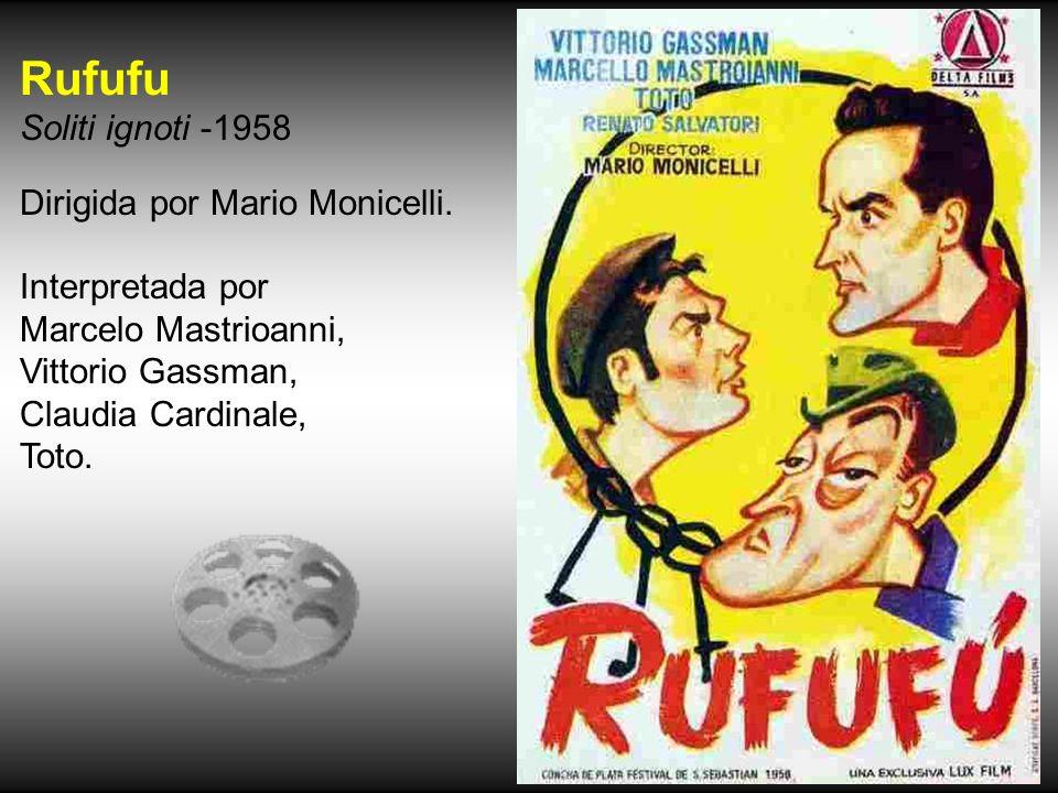 Rufufu Soliti ignoti -1958 Dirigida por Mario Monicelli.