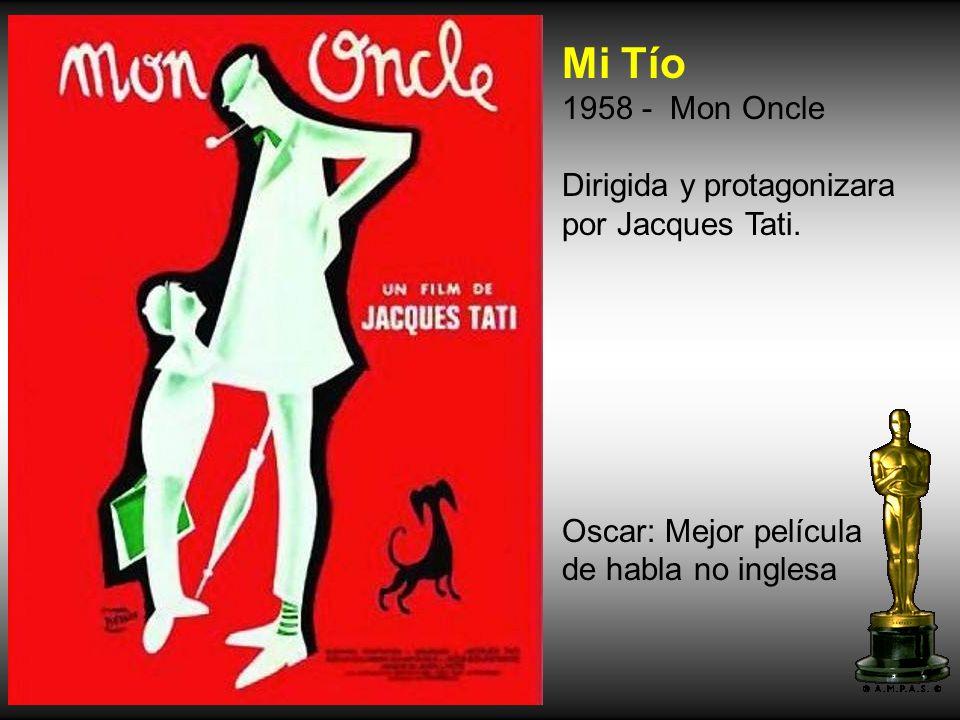Mi Tío 1958 - Mon Oncle Dirigida y protagonizara por Jacques Tati.