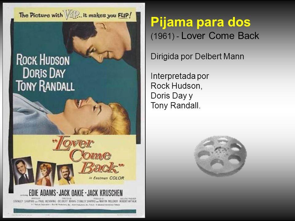 Pijama para dos (1961) - Lover Come Back Dirigida por Delbert Mann