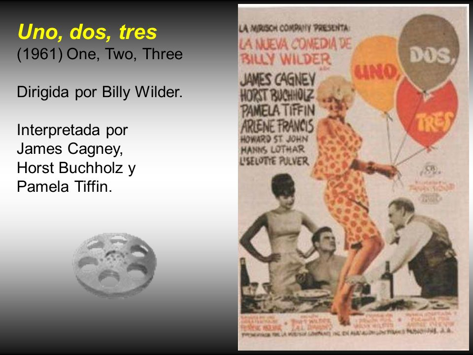 Uno, dos, tres (1961) One, Two, Three Dirigida por Billy Wilder.