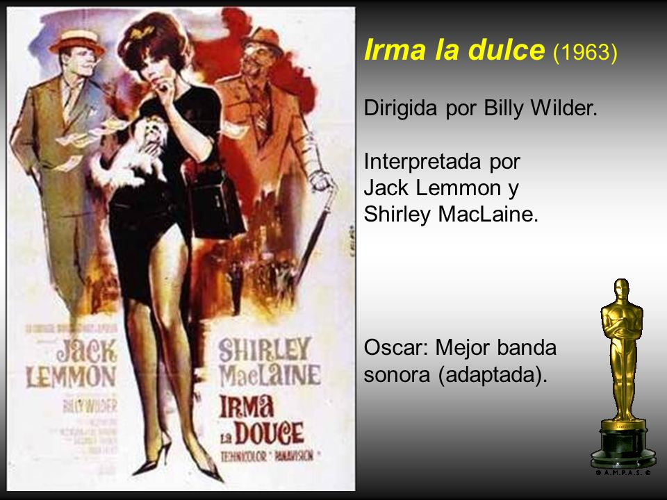 Irma la dulce (1963) Dirigida por Billy Wilder. Interpretada por