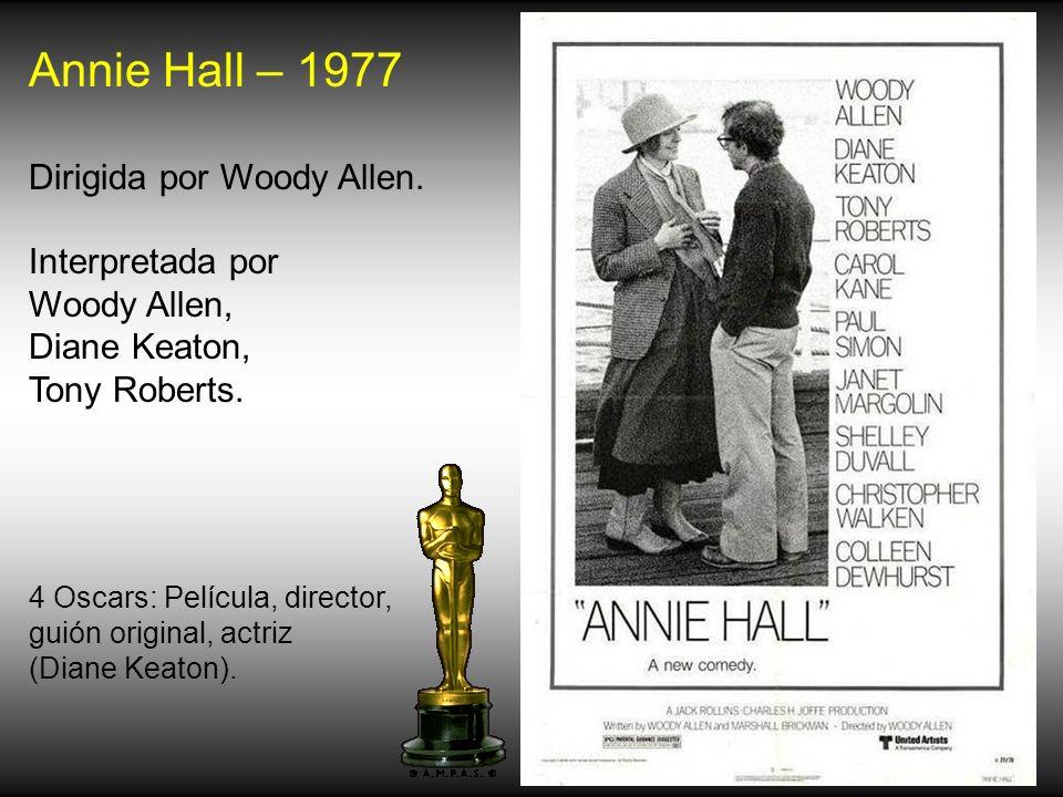 Annie Hall – 1977 Dirigida por Woody Allen. Interpretada por
