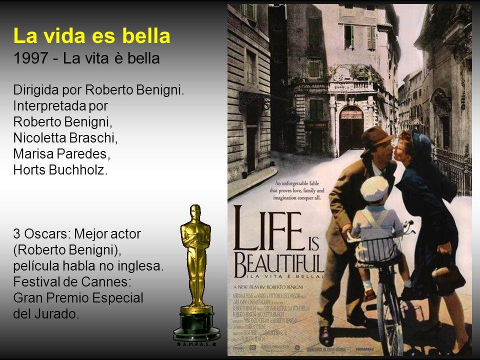 La vida es bella 1997 - La vita è bella Dirigida por Roberto Benigni.