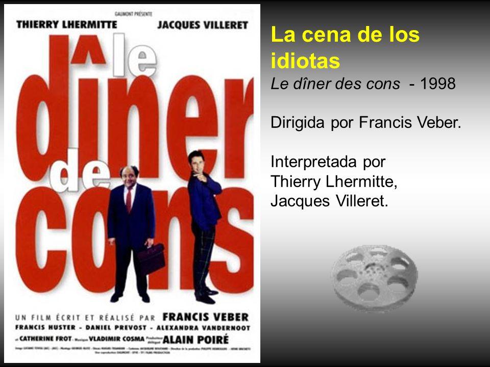 La cena de los idiotas Le dîner des cons - 1998