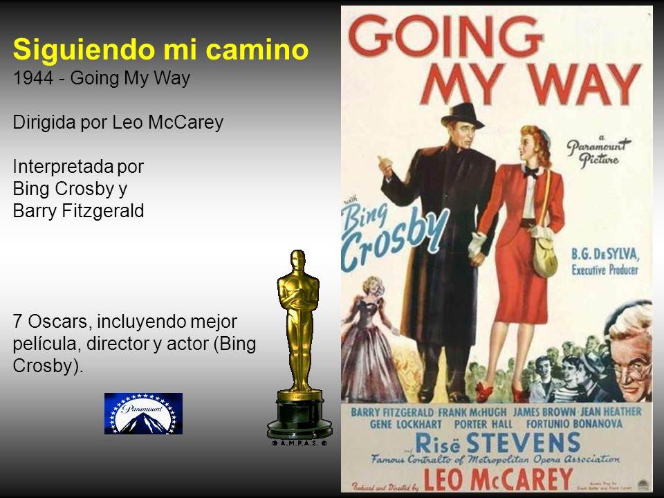 Siguiendo mi camino 1944 - Going My Way Dirigida por Leo McCarey