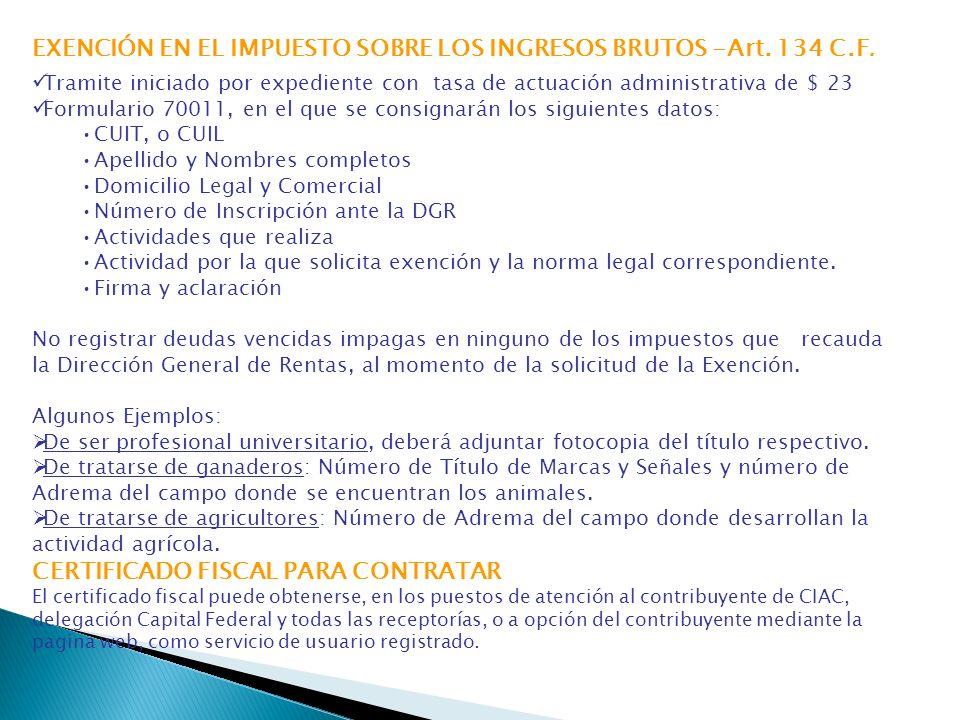 EXENCIÓN EN EL IMPUESTO SOBRE LOS INGRESOS BRUTOS -Art. 134 C.F.