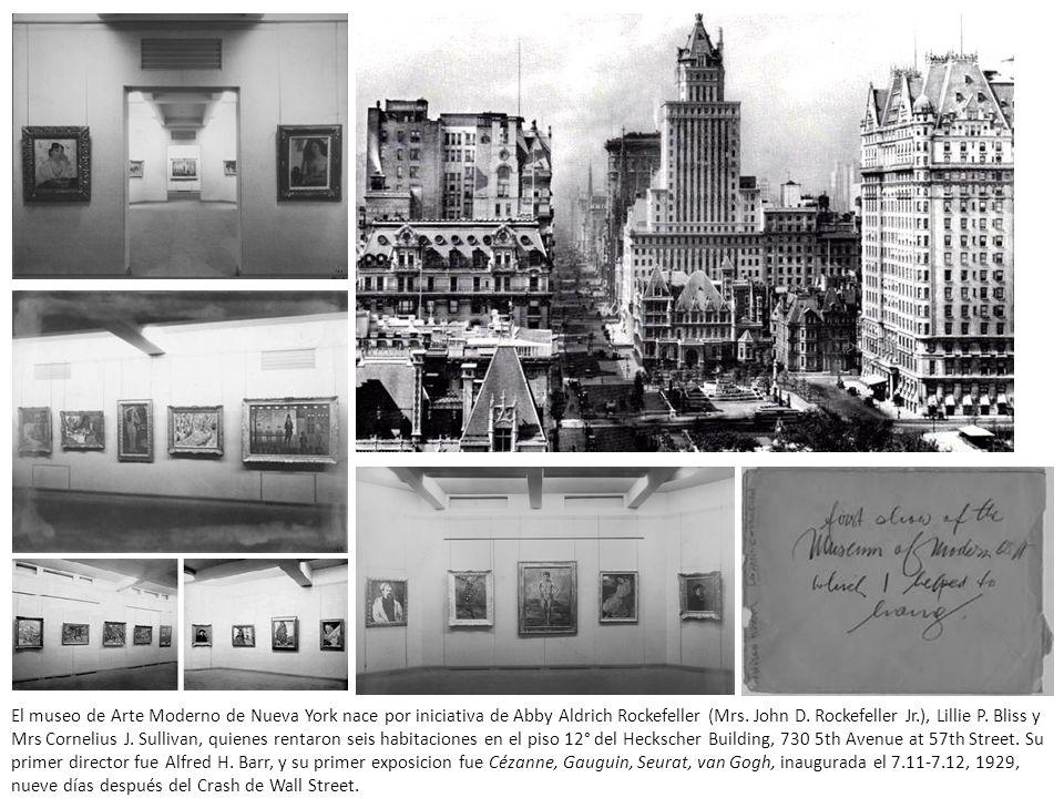 El museo de Arte Moderno de Nueva York nace por iniciativa de Abby Aldrich Rockefeller (Mrs.
