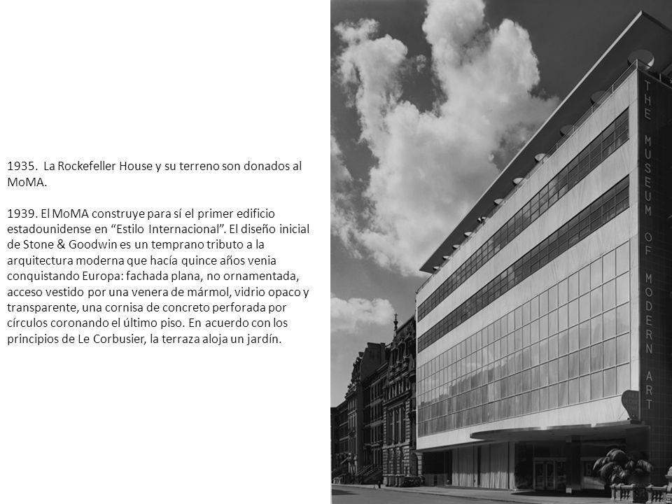 1935. La Rockefeller House y su terreno son donados al MoMA. 1939