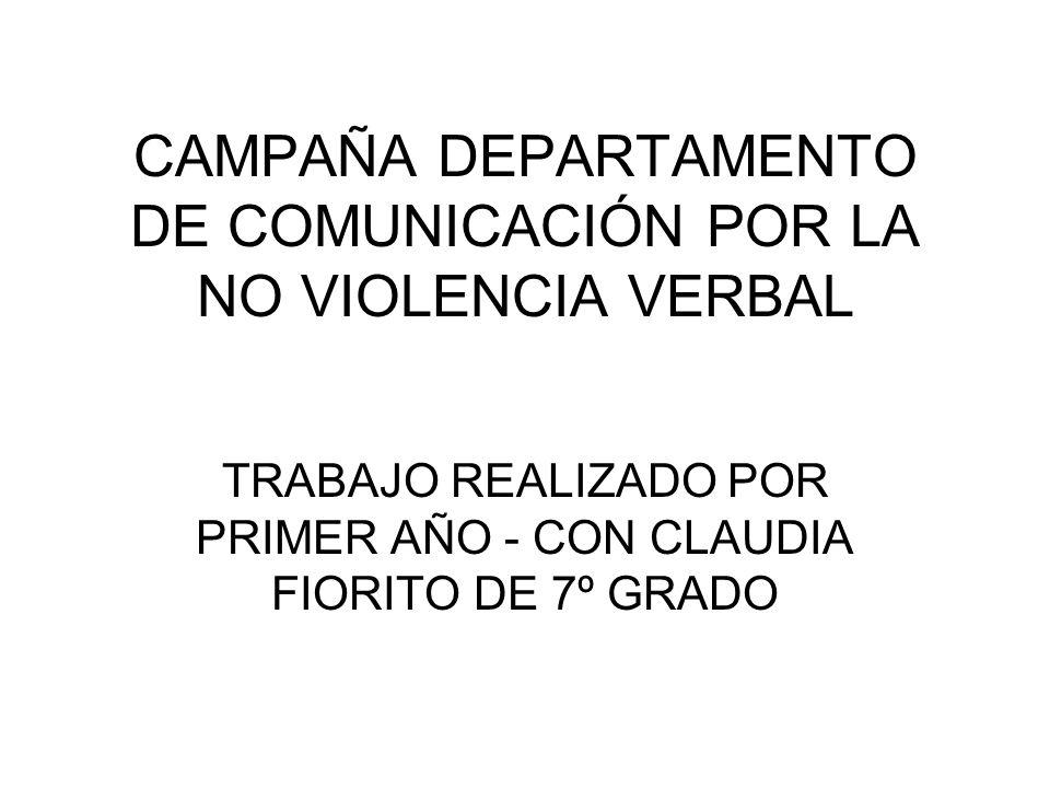 CAMPAÑA DEPARTAMENTO DE COMUNICACIÓN POR LA NO VIOLENCIA VERBAL