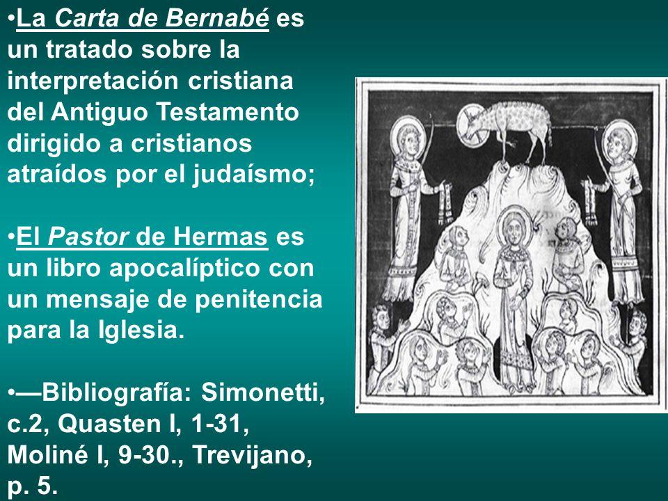 La Carta de Bernabé es un tratado sobre la interpretación cristiana del Antiguo Testamento dirigido a cristianos atraídos por el judaísmo;