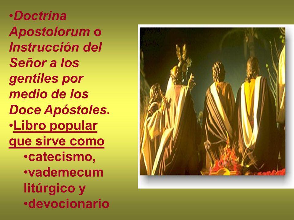 Doctrina Apostolorum o Instrucción del Señor a los gentiles por medio de los Doce Apóstoles.