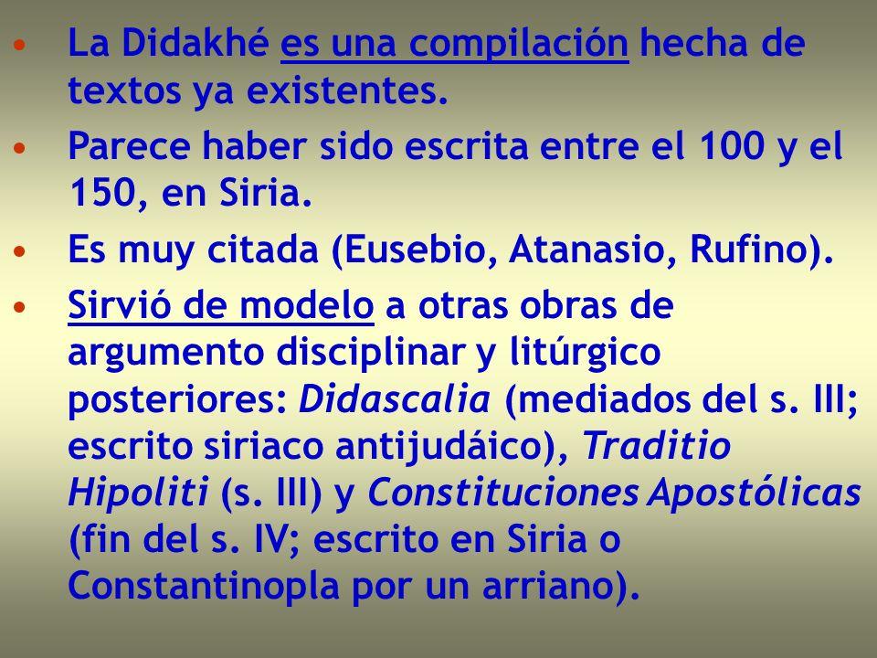 La Didakhé es una compilación hecha de textos ya existentes.