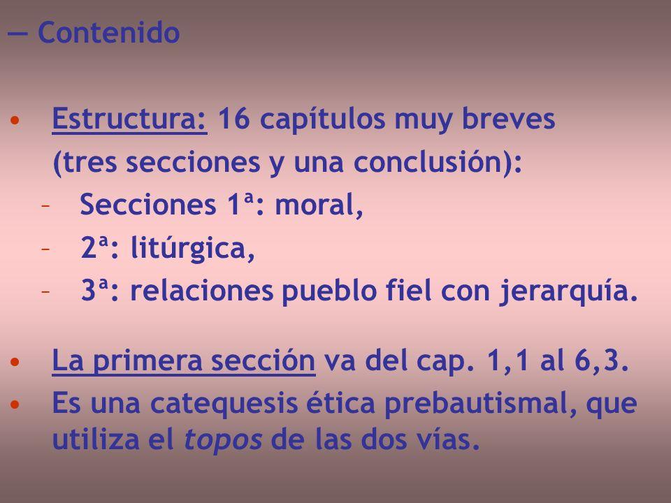 — Contenido Estructura: 16 capítulos muy breves. (tres secciones y una conclusión): Secciones 1ª: moral,