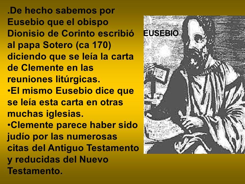 El mismo Eusebio dice que se leía esta carta en otras muchas iglesias.