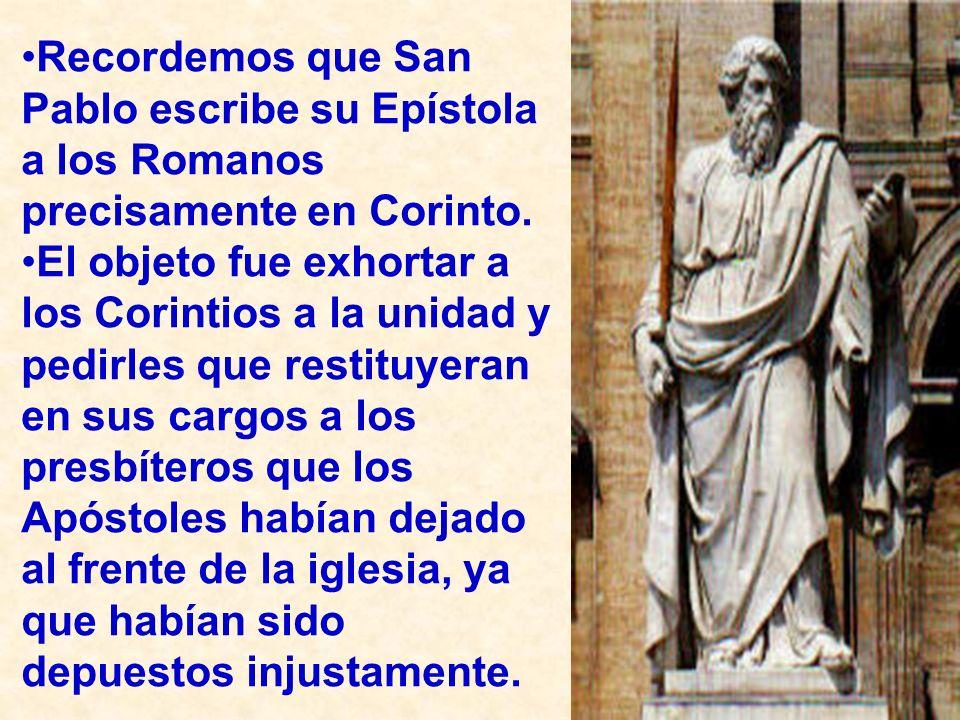 Recordemos que San Pablo escribe su Epístola a los Romanos precisamente en Corinto.