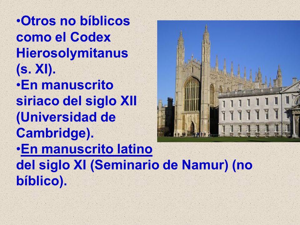 Otros no bíblicos como el Codex. Hierosolymitanus. (s. XI). En manuscrito. siriaco del siglo XII.