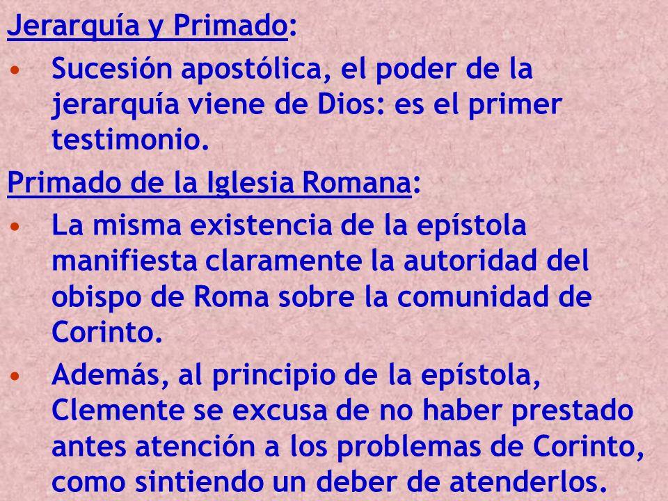 Jerarquía y Primado:Sucesión apostólica, el poder de la jerarquía viene de Dios: es el primer testimonio.