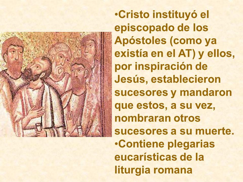 Cristo instituyó el episcopado de los Apóstoles (como ya existía en el AT) y ellos, por inspiración de Jesús, establecieron sucesores y mandaron que estos, a su vez, nombraran otros sucesores a su muerte.
