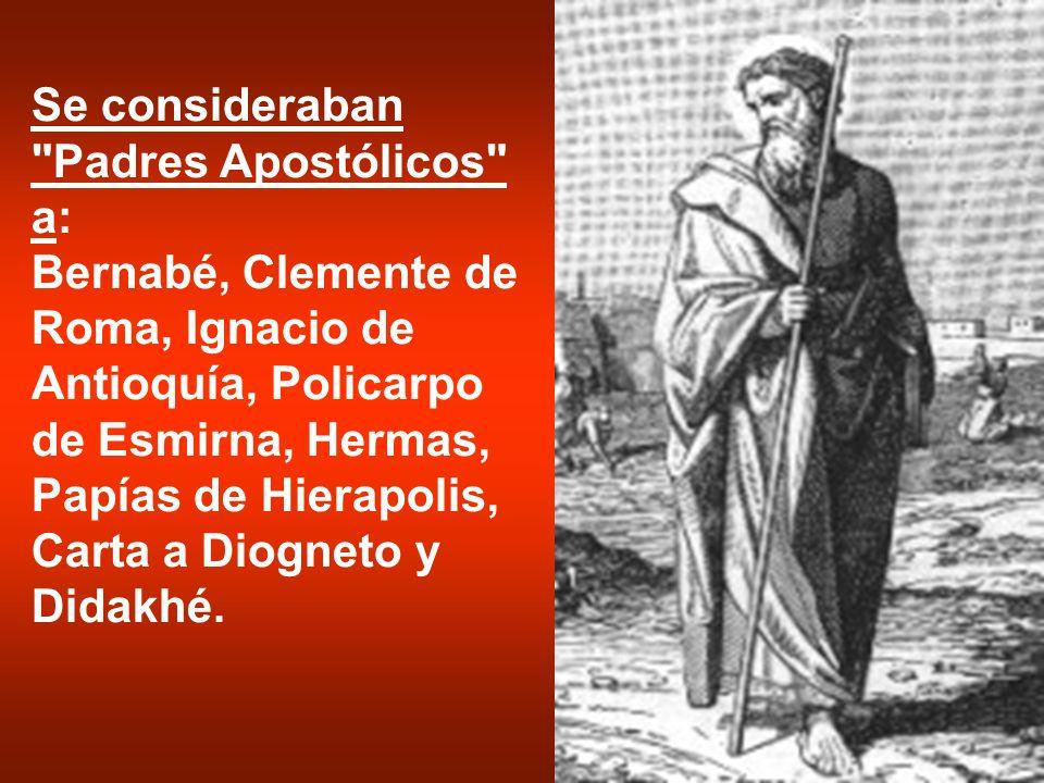 Se consideraban Padres Apostólicos a:
