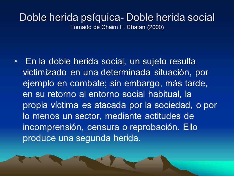 Doble herida psíquica- Doble herida social Tomado de Chaim F