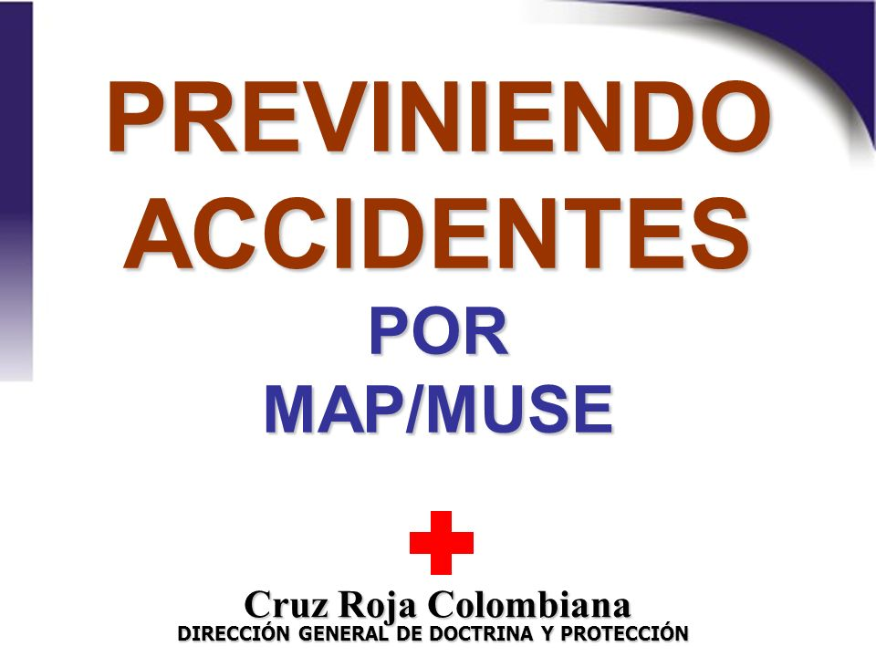 PREVINIENDO ACCIDENTES POR MAP/MUSE