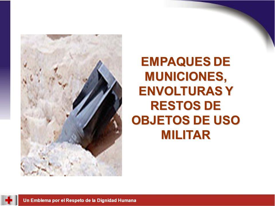 EMPAQUES DE MUNICIONES, ENVOLTURAS Y RESTOS DE OBJETOS DE USO MILITAR