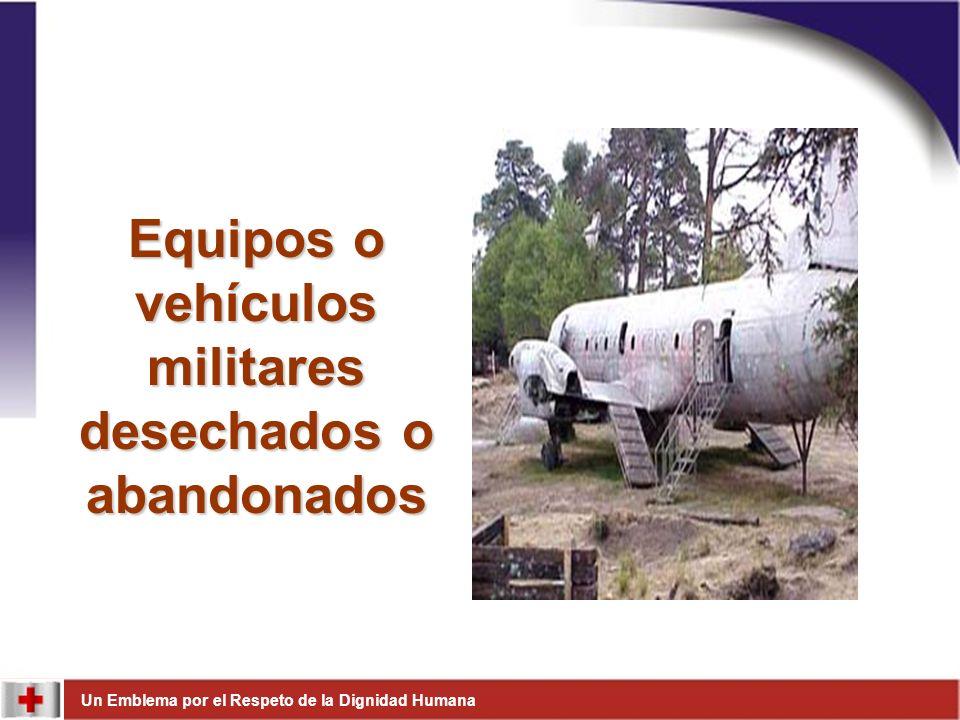 Equipos o vehículos militares desechados o abandonados