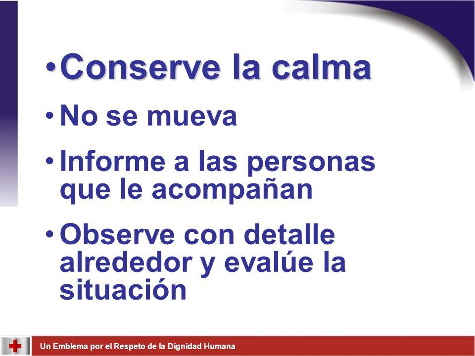 Conserve la calma No se mueva Informe a las personas que le acompañan