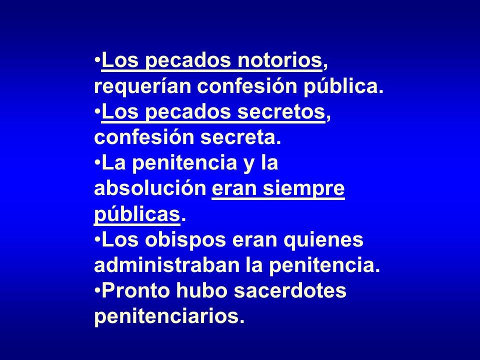 Los pecados notorios, requerían confesión pública.