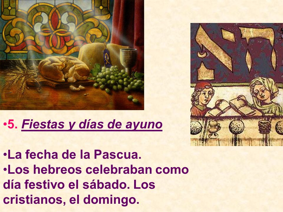 5. Fiestas y días de ayuno La fecha de la Pascua.