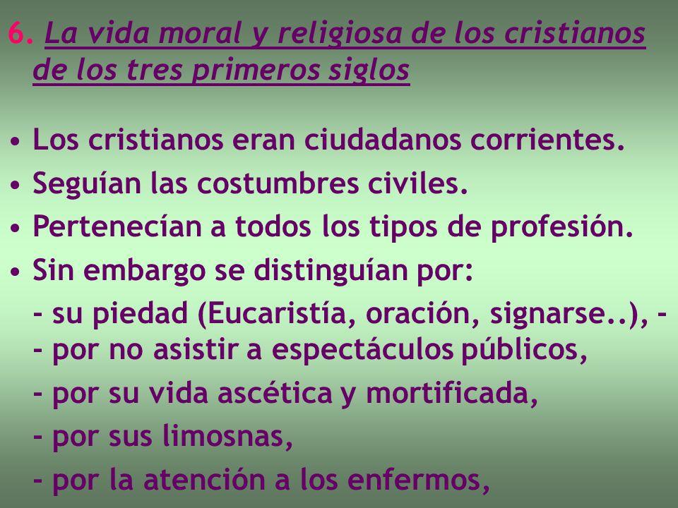 6. La vida moral y religiosa de los cristianos de los tres primeros siglos