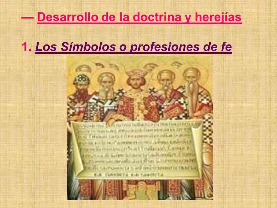 — Desarrollo de la doctrina y herejías