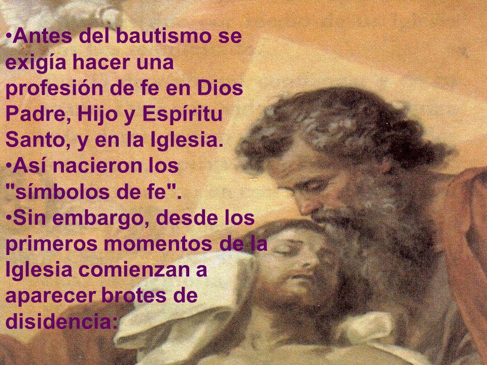 Antes del bautismo se exigía hacer una profesión de fe en Dios Padre, Hijo y Espíritu Santo, y en la Iglesia.