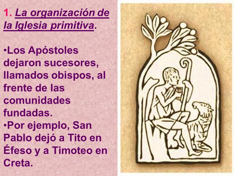 1. La organización de la Iglesia primitiva.