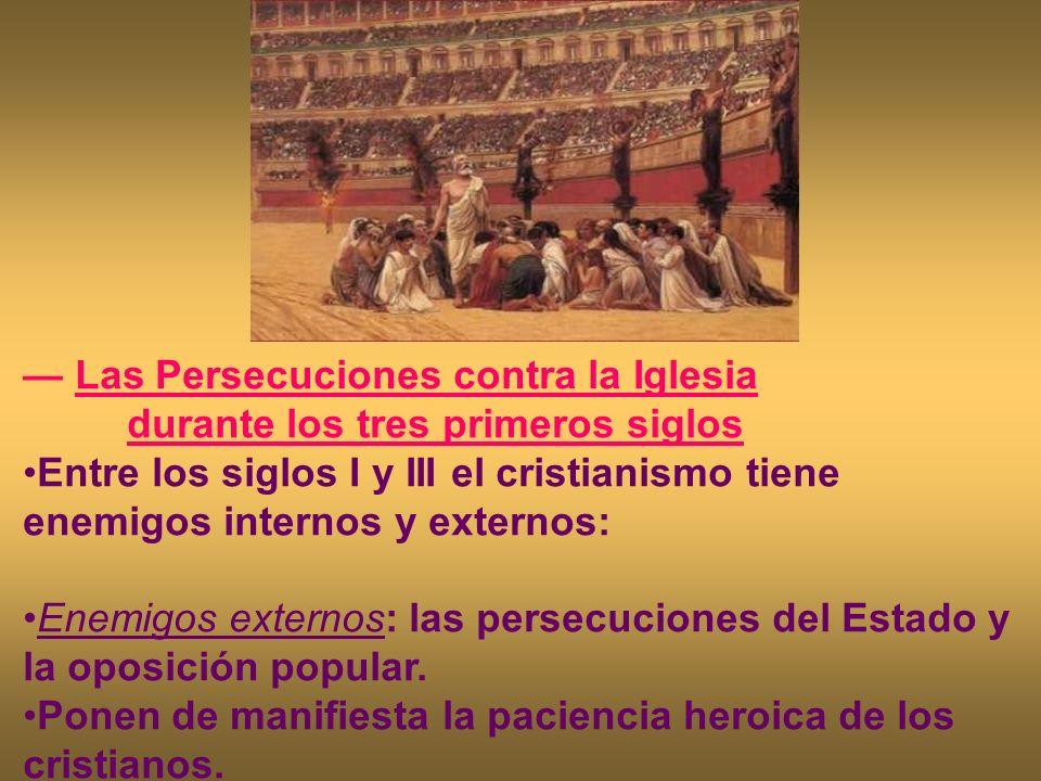 — Las Persecuciones contra la Iglesia