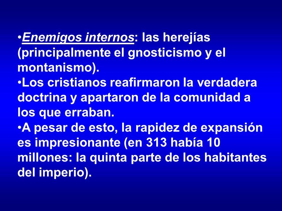 Enemigos internos: las herejías (principalmente el gnosticismo y el montanismo).