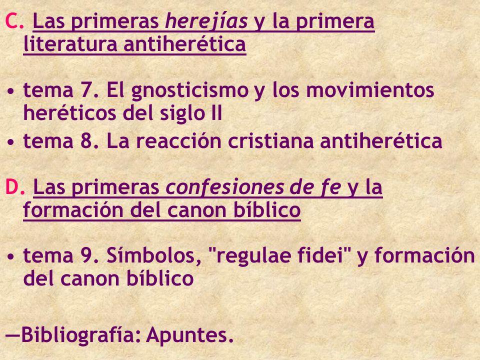 C. Las primeras herejías y la primera literatura antiherética