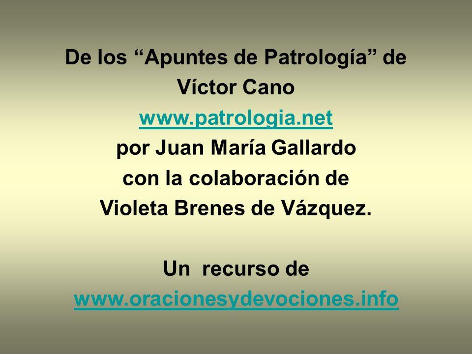 De los Apuntes de Patrología de Víctor Cano www.patrologia.net