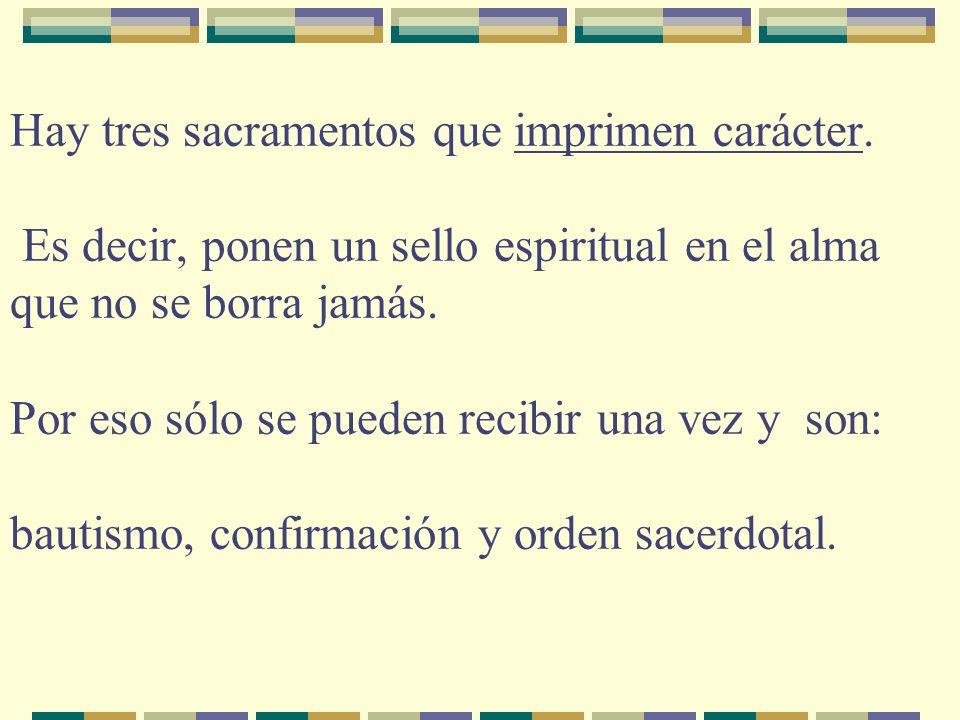 Hay tres sacramentos que imprimen carácter