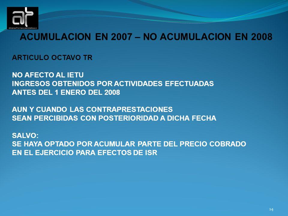 ACUMULACION EN 2007 – NO ACUMULACION EN 2008