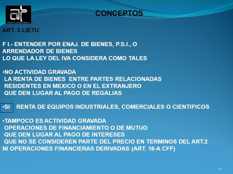 CONCEPTOS ART. 3 LIETU F I.- ENTENDER POR ENAJ. DE BIENES, P.S.I., O