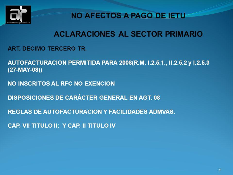 NO AFECTOS A PAGO DE IETU ACLARACIONES AL SECTOR PRIMARIO