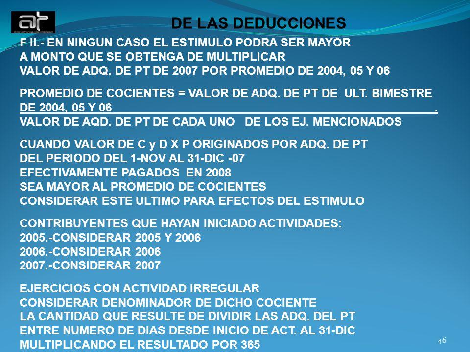 DE LAS DEDUCCIONES F II.- EN NINGUN CASO EL ESTIMULO PODRA SER MAYOR