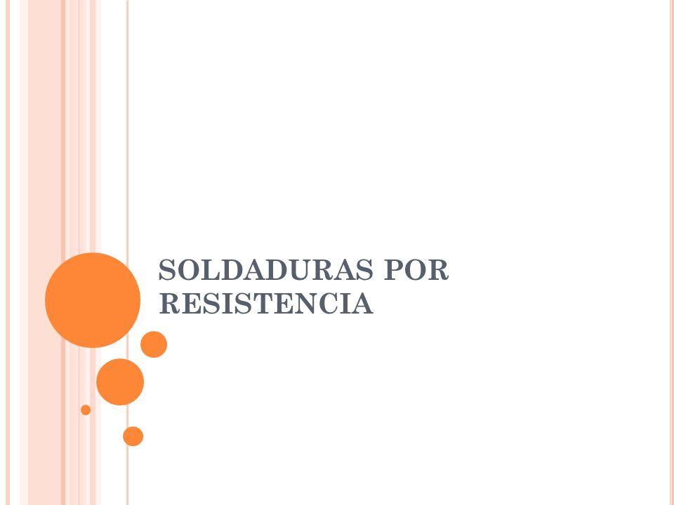 SOLDADURAS POR RESISTENCIA