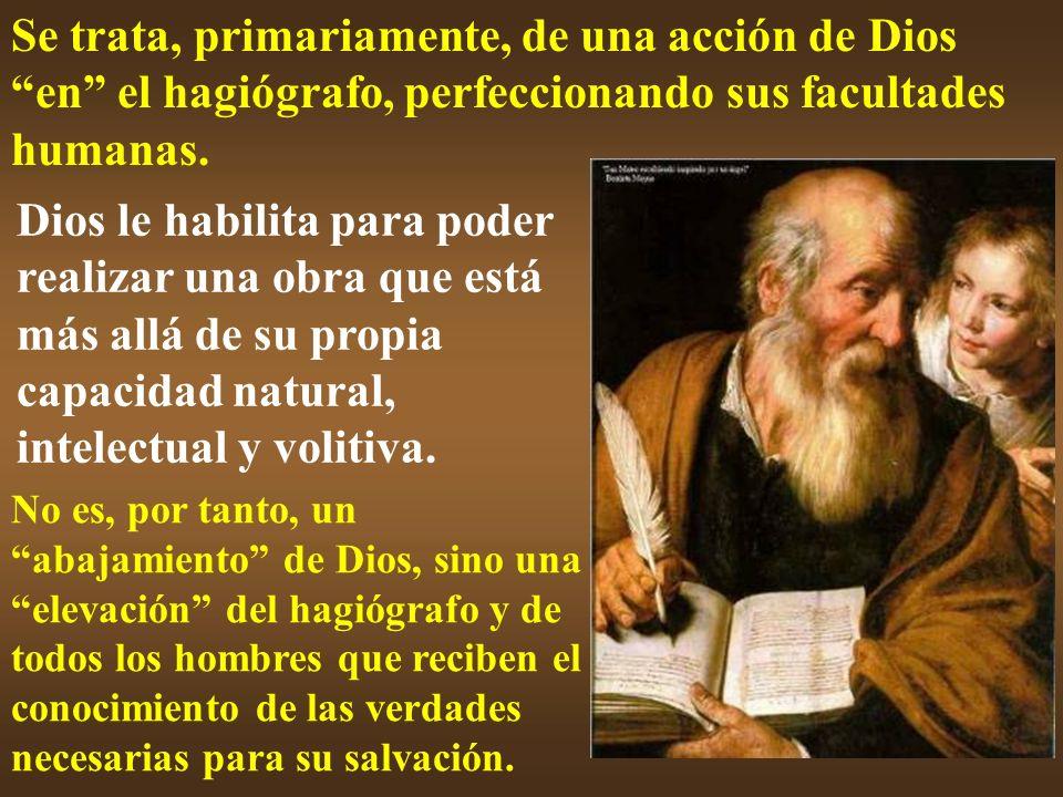 Se trata, primariamente, de una acción de Dios en el hagiógrafo, perfeccionando sus facultades humanas.