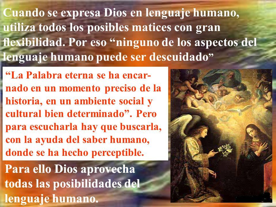 Para ello Dios aprovecha todas las posibilidades del lenguaje humano.