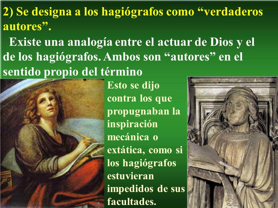 2) Se designa a los hagiógrafos como verdaderos autores .