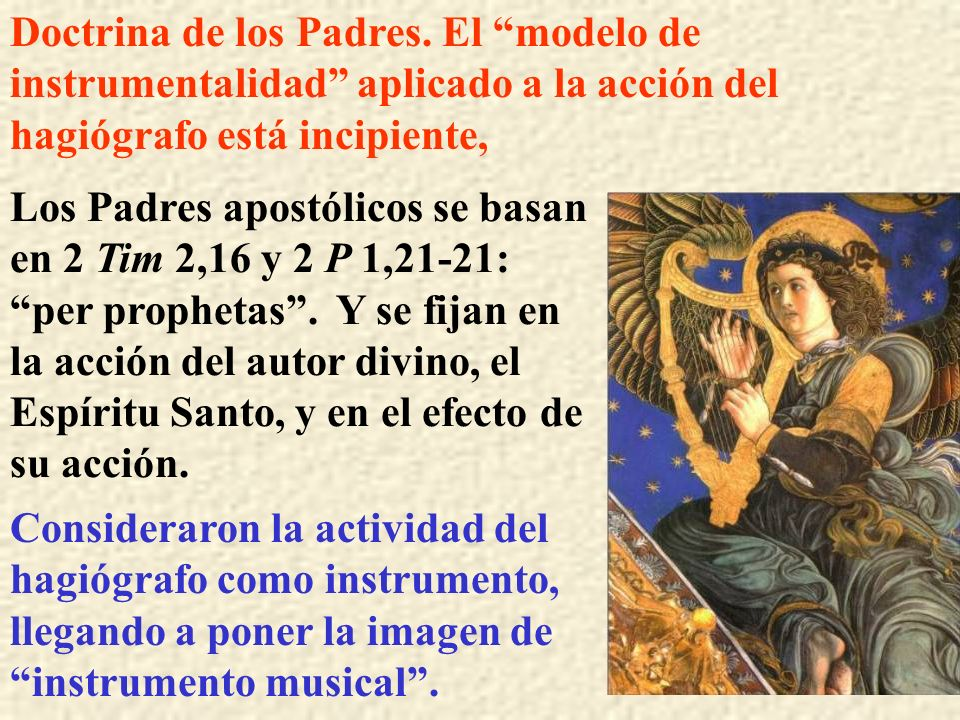Doctrina de los Padres. El modelo de instrumentalidad aplicado a la acción del hagiógrafo está incipiente,